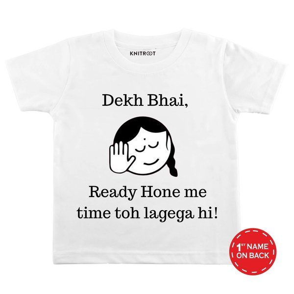 Knitroot Ready Hone Me Time Toh Lagega Hi! Baby Wear T-shirts Quirky Gifts