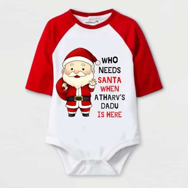 Knitroot Who Needs Santa when Dadu is Here Print Baby Romper Christmas Costumes For Kids