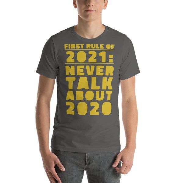 Privy Express First rule of 2021 Funny Anti 2020 Printed T-shirt for Men New Year Gifts For Boyfriend