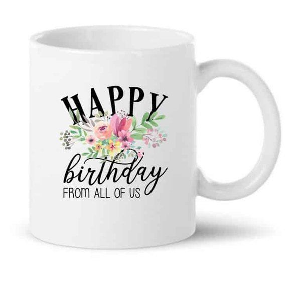 Knitroot Happy Birthday From All Of Us Printed Coffee Mug  Gifts Under 300