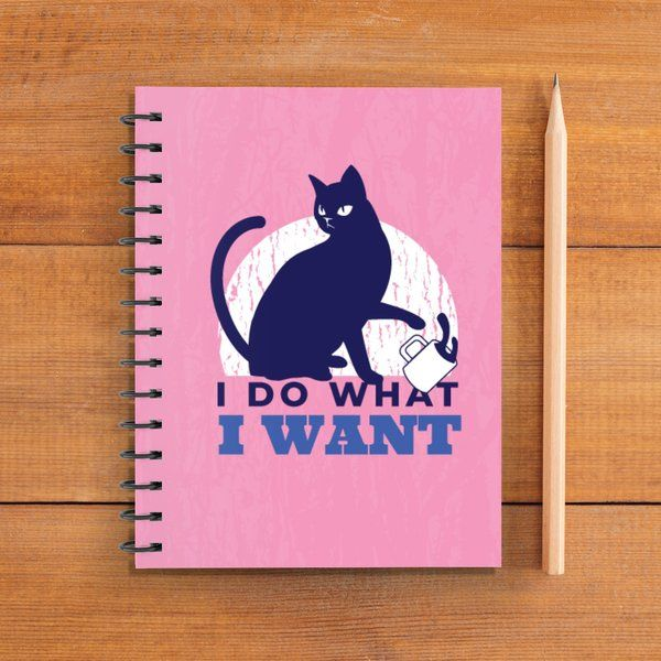 Privy Express I do what I want Rebel Cat Notebook (Notepad) Friendship Day Gifts For Girls