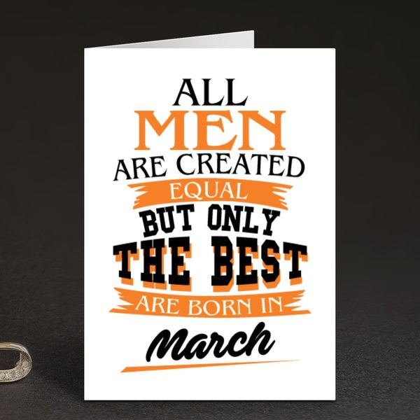 Privy Express All Men Are Created Equal But Only The Best Are In March Birthday Greeting Card Birthday Cards For Boys