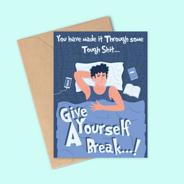 Privy Express Give Yourself a Break Funny Anti 2020 Meme Greeting Card Gifts For Men Under 300